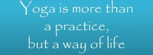 yoga-is-more-than-a-practice-but-a-way-of-life